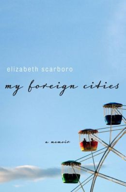 My Foreign Cities: A Memoir
