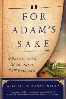 For Adam's Sake: A Family Saga in Colonial New England