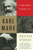 Book Cover Image. Title: Karl Marx:  A Nineteenth-Century Life, Author: Jonathan Sperber