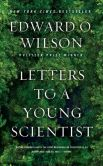 Book Cover Image. Title: Letters to a Young Scientist, Author: Edward O. Wilson