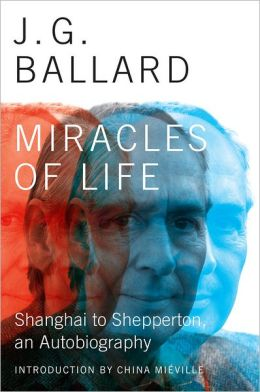 Miracles of Life: Shanghai to Shepperton, An Autobiography