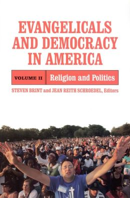 Evangelicals and Democracy in America, Volume 2: Religion and Politics
