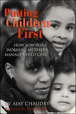Putting Children First: How Low-Wage Working Mothers Manage Child Care