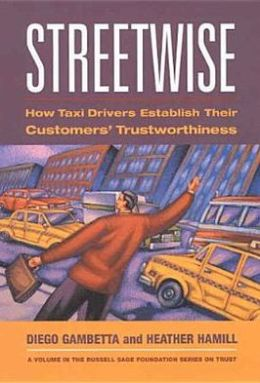 Streetwise: How Taxi Drivers Establish Their Customers' Trustworthiness