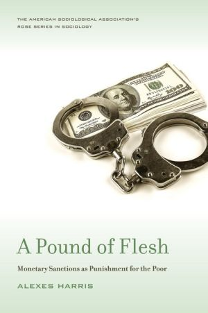 A Pound of Flesh, A: Monetary Sanctions as Punishment for the Poor