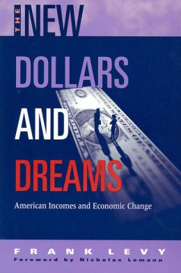 The New Dollars and Dreams: American Incomes and Economic Change
