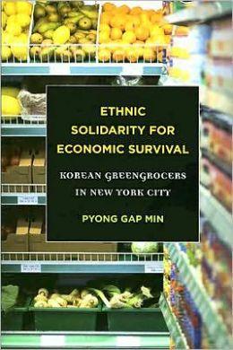 Ethnic Solidarity for Economic Survival: Korean Greengrocers in New York City