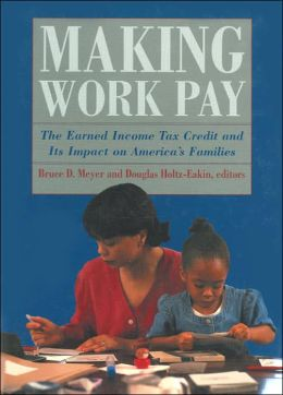 Making Work Pay: The Earned Income Tax Credit and Its Impact on America's Families