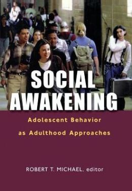 Social Awakening: Adolescent Behavior as Adulthood Aproaches