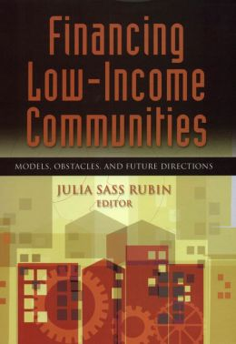 Financing Low-Income Communities: Models, Obstacles, and Future Directions