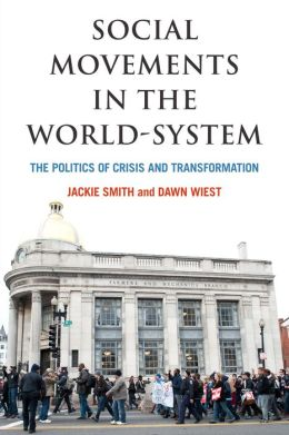 Social Movements in the World-System: The Politics of Crisis and Transformation