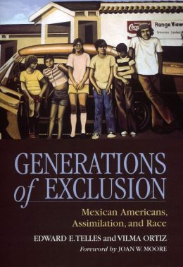 Generations of Exclusion: Mexican Americans, Assimilation, and Race