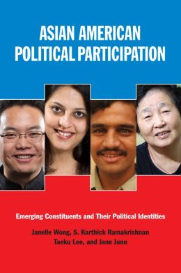 Asian American Political Participation: Emerging Constituents and Their Political Identities