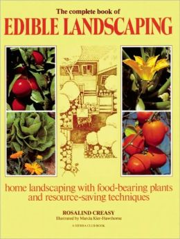 Edible Landscaping: Home Landscaping with Food-Bearing Plants and Resource-Saving Techniques