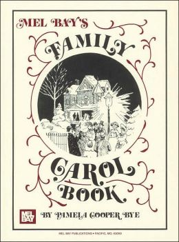 Mel Bay's Family Carol Book: Chords Given for Guitar and Autoharp