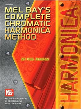 Mel Bay's Complete Chromatic Harmonica Method