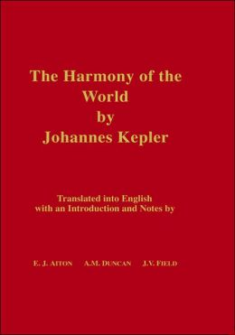 The Harmony of the World (Memoirs of the American Philosophical Society, Vol 209)