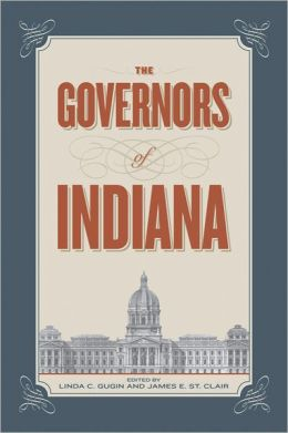 Governors of Indiana: A Biographical Directory