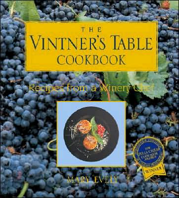 Vintner's Table Cookbook: Recipes from a Winery Chef