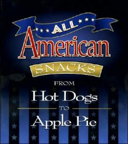 All American Snacks: From Hot Dogs to Apple Pie