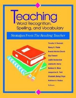 Teaching Word Recognition,Spelling,and Vocabulary