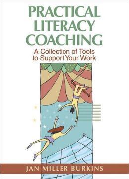 Practical Literacy Coaching: A Collection of Tools to Support Your Work