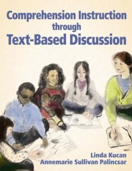 Comprehension Instruction Through Text-Based Discussion