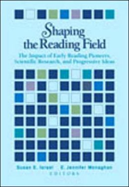 Shaping the Reading Field: The Impact of Early Reading Pioneers, Scientific Research, and Progressive Ideas