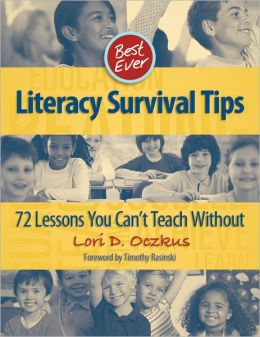 Best Ever Literacy Survival Tips: 72 Lessons You Can't Teach Without