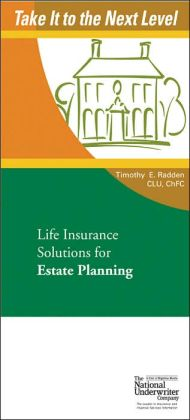 Take It To The Next Level: Life Insurance Solutions for Estate Planning