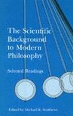 Scientific Background to Modern Philosophy: Selected Readings