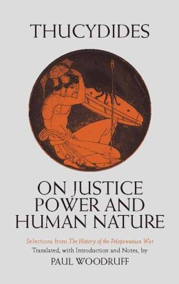 On Justice, Power, and Human Nature: Selections from History of the Peloponnesian War