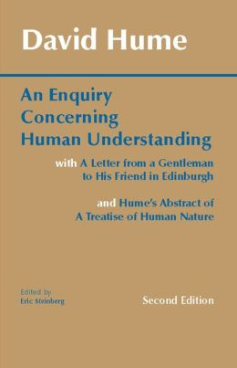 Enquiry Concerning Human Understanding: With A Letter from a Gentleman to His Friend in Edinburgh and Hume's Abstract of A Treatise of Human Nature