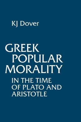 Greek Popular Morality: In The Time Of Plato And Aristotle