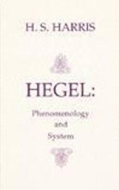 Hegel: Phenomenology and System