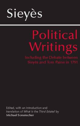 Political Writings: Including the Debate Between Sieyes and Tom Paine 1791