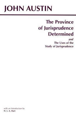 The Province of Jurisprudence - Determined and the Uses of the Study of Jurisprudence