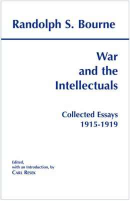 War and the Intellectuals : Collected Essays, 1915-1919