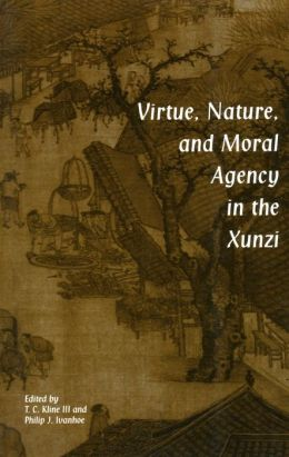 Virtue, Nature and Moral Agency in the Xunzi