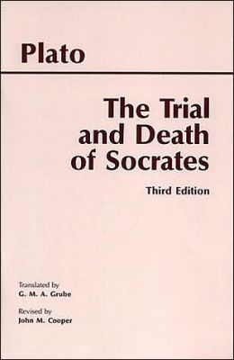 The Trial and Death of Socrates: Euthyphro, Apology, Crito, Death Scene from Phaedo