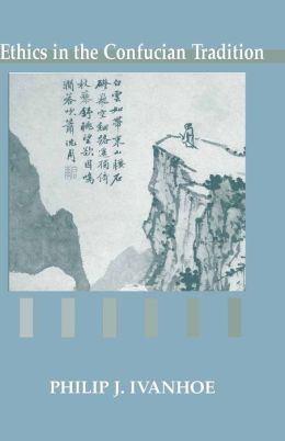 Ethics in the Confucian Tradition: The Thought of Mengzi and Wang Yangming