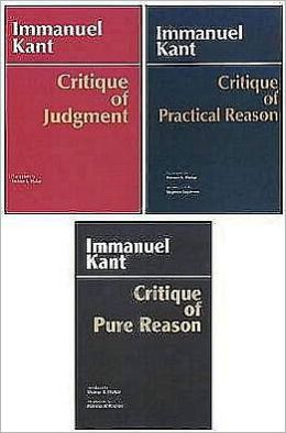 Three Critiques: Critique of Pure Reason, Critique of Practical Reason, Critique of Judgment