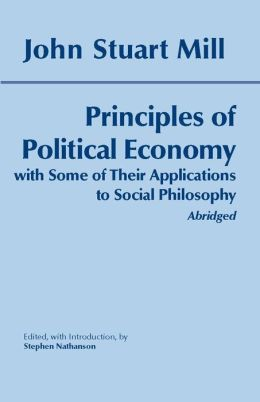 Principles of Political Economy with Some of Their Applications to Social Philosophy (Abridged)