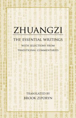 Zhuangzi: The Essential Writings, With Selections from Traditional Commentaries (Hacket Edition)