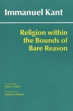 Religion within the Bounds of Bare Reason (Hacket Edition)