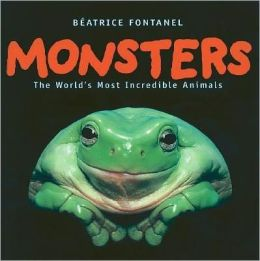 Monsters : The World's Most Incredible Animals