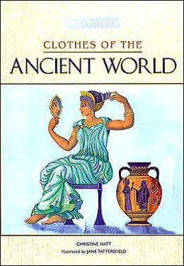 Clothes of the Ancient World (Dress Sense Series)
