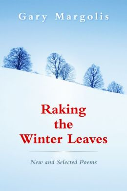Raking the Winter Leaves: New and Selected Poems