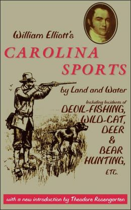 William Elliott's Carolina Sports By Land And Water