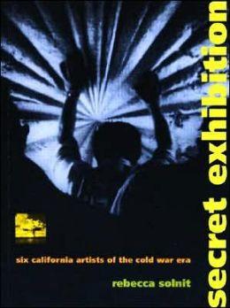 Secret Exhibition: Six California Artists
